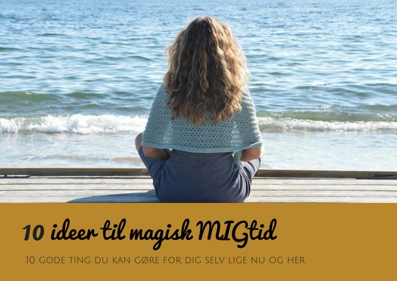 10 ideer til magisk MIGtid