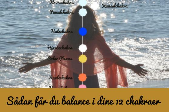 Sådan får du balance i dine 12 chakraer